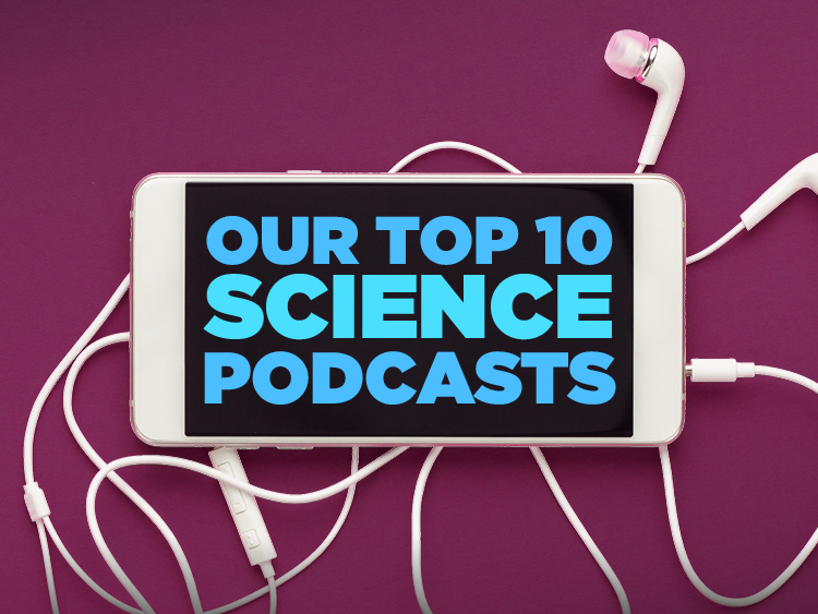 Top 10 Must-Listen-To Science Podcasts
