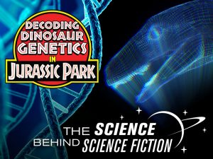 Decoding Dinosaur Genetics in Jurassic Park:The Science Behind Science Fiction