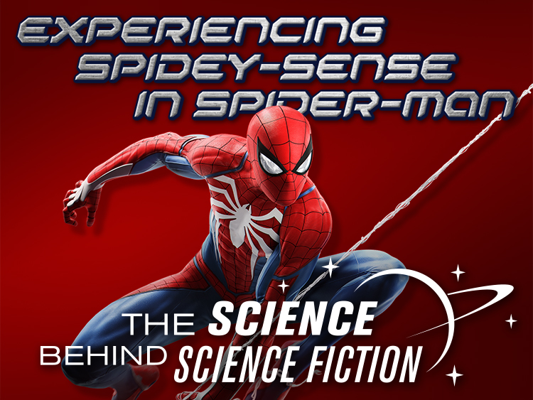 Experiencing Spidey-Sense in Spider-Man: The Science Behind Science Fiction
