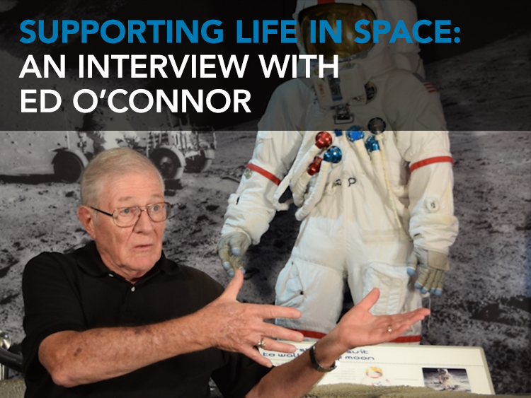 Supporting Life in Space: An Interview with Ed O'Connor