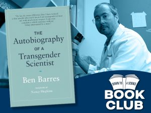 Autobiography of a Transgender Scientist: Down to a Science Book Club