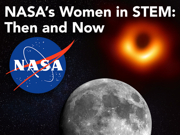 NASA's Women in STEM: Then & Now