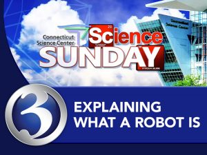 Science Sunday: Explaining What a Robot Is