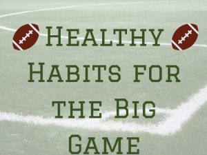 Healthy Tips for the Big Game