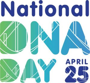 A Celebration of National DNA Day
