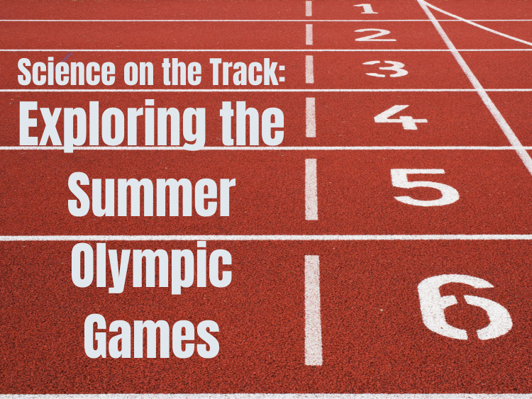 Science on the Track: Exploring the Summer Olympic Games